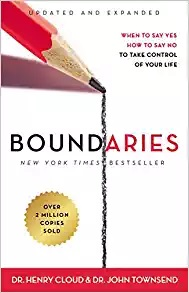 Boundaries Updated and Expanded Edition When to Say Yes, How to Say No To Take Control of Your Life