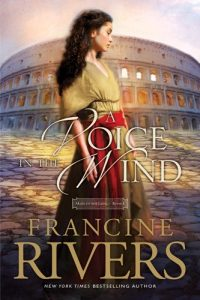 Francine Rivers, A Voice in the Wind