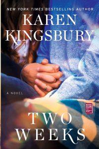 Two Weeks, Karen Kingsbury